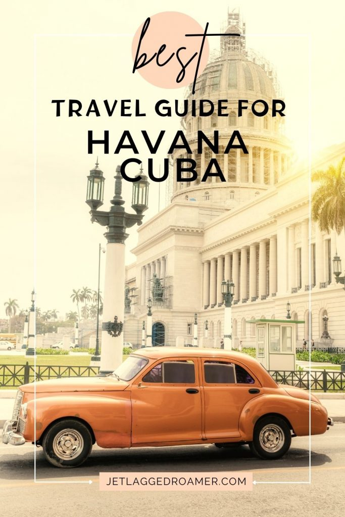 Text reads best travel guide for Havana Cuba. Image of an old classic Car driving by the Havana Capitol building.