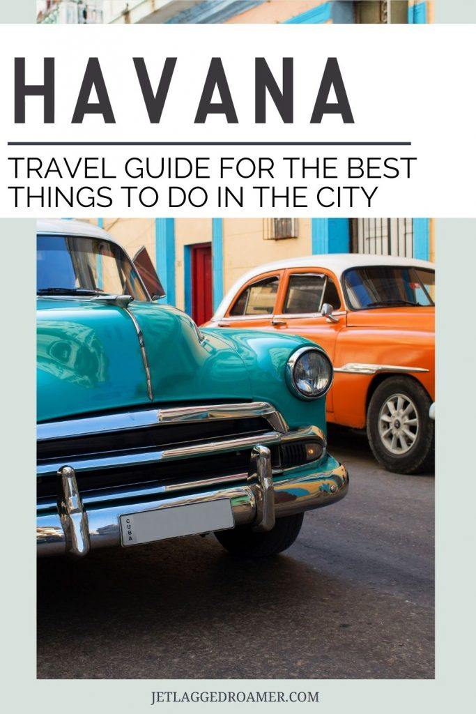 Photo of two colorful vintage cars on the streets in Havana. Tax reads Havana travel guide for the best things to do in the city.