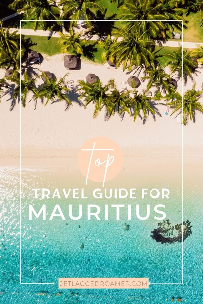 Text reads top travel guide for Mauritius. Photo of an aerial view of a beach in Mauritius.