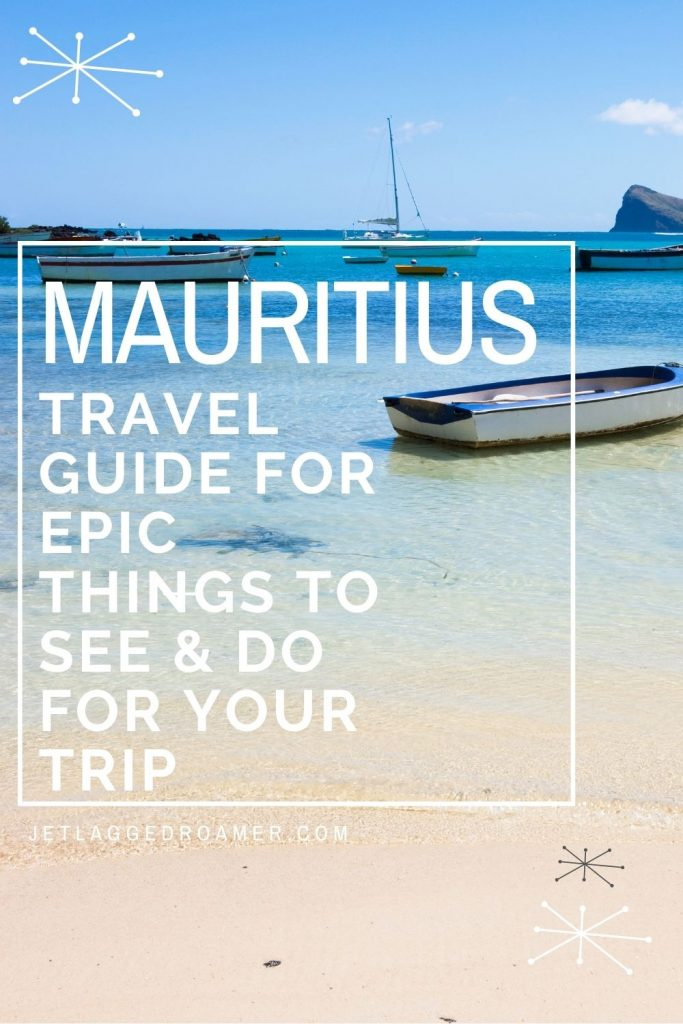 Image of a boat on the water in Mauritius. Text reads Marissa's travel guide for epic things to see and do for your trip.