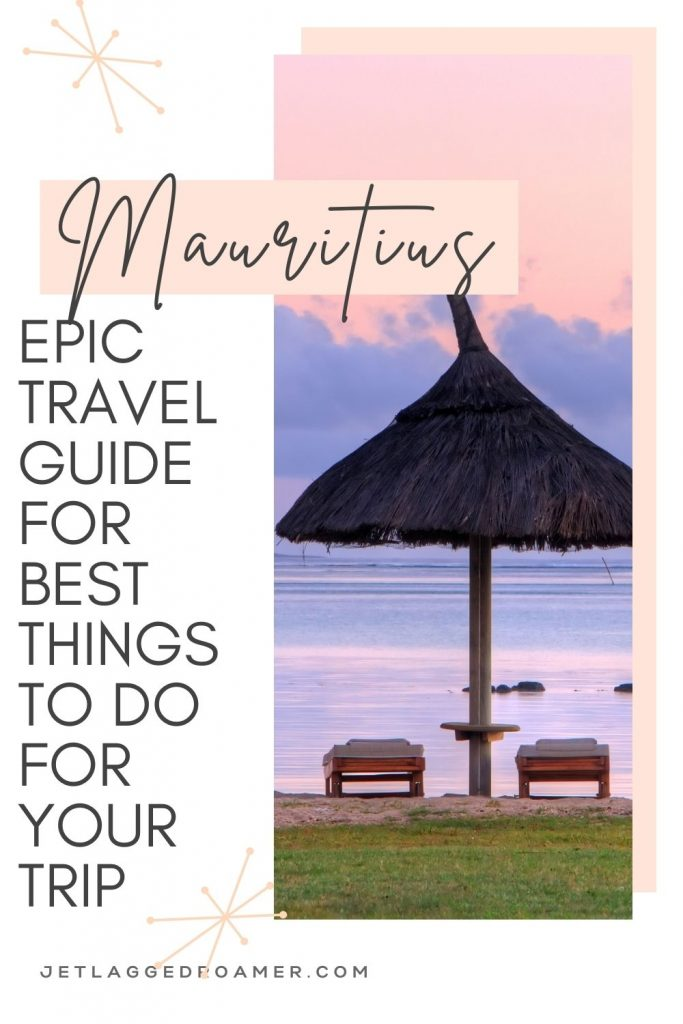 Straw umbrella and beach chairs on the beach and Mauritius during sunset. Text on Photos they Mauritius a big travel guide for best things to do for your trip.