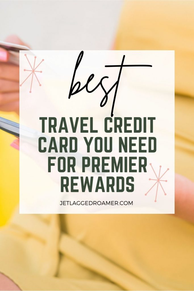 Image of a yellow credit card and text reads best travel credit card you need for premier rewards.