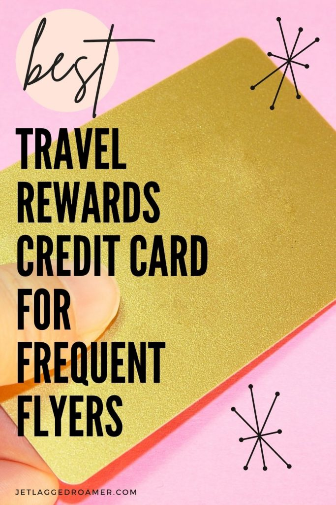 Person holding a gold credit card words on image say best travel rewards credit card for frequent fliers.