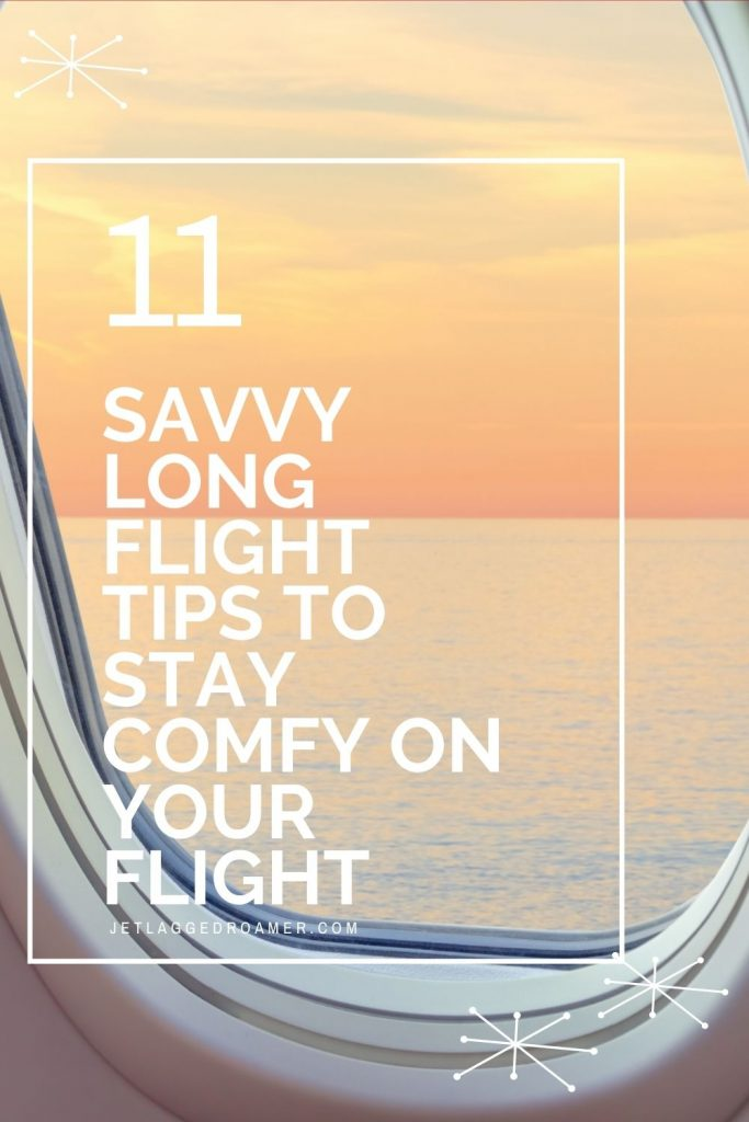 Text reads 11 savvy long flight tips to stay comfy on your flight. Image outside of plane window during sunset.
