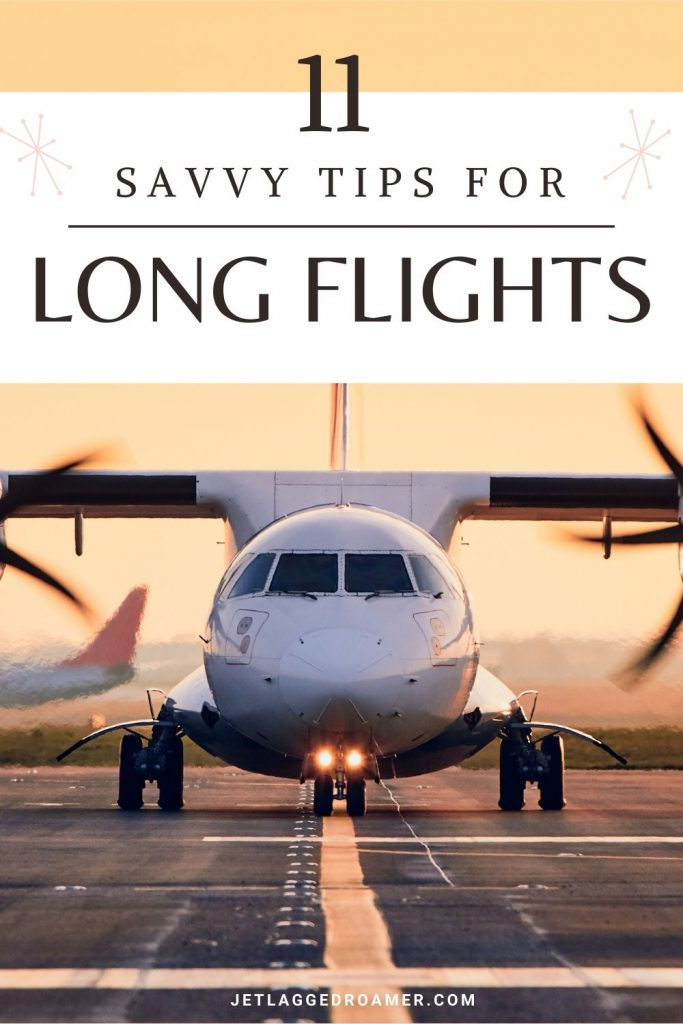 Front of an airplane on the runway during sunset. Words on pictures say 11 savvy tips for long flights.