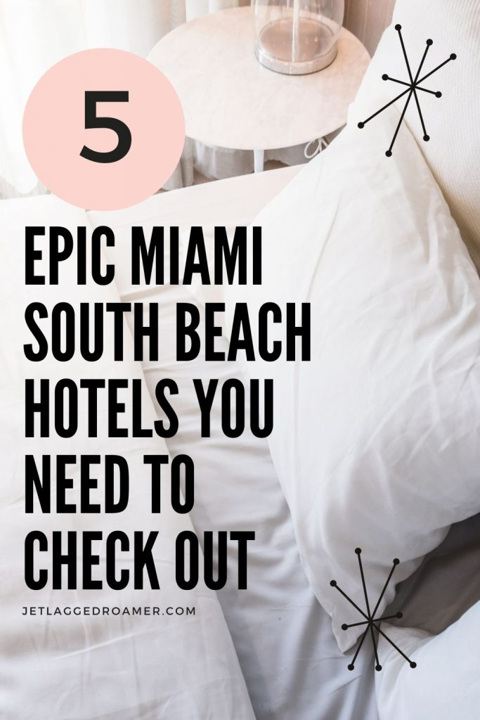 Picture of a hotel bed. Text reads five a big Miami South Beach hotels you need to check out.