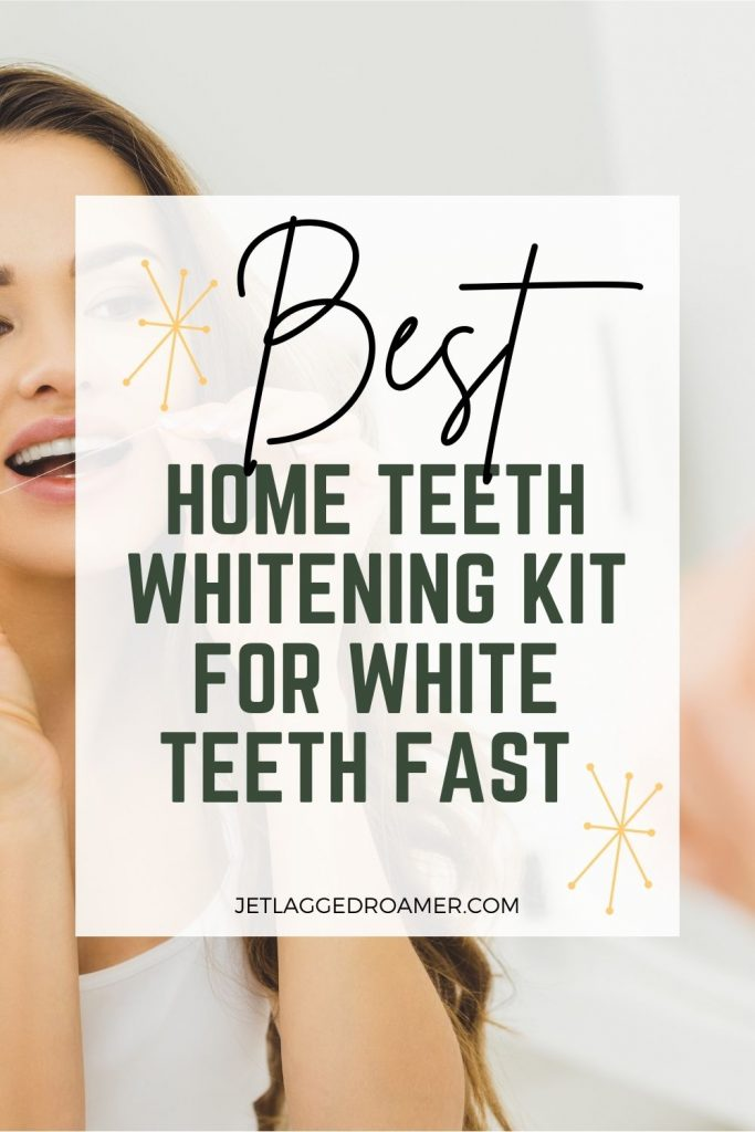Women smiling and image reads best home teeth whitening kit for white teeth fast.