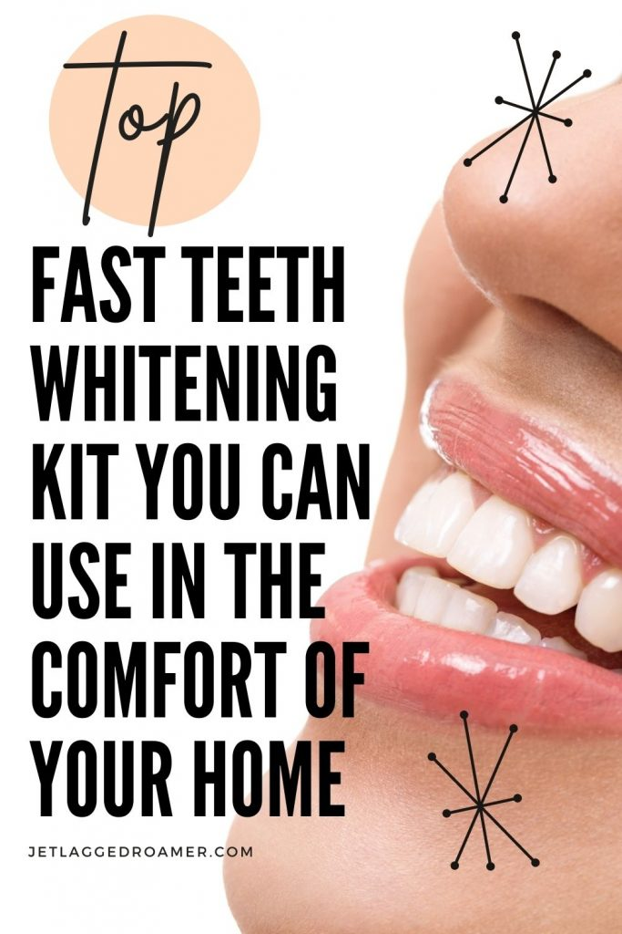 Picture of a woman smile showing her teeth. Text reads top fast teeth whitening kit you can use in the comfort of your home.