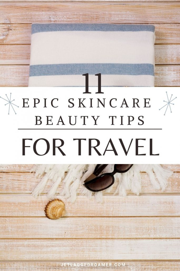 Striped beach towel with sunglasses. Words on image say 11 epic skincare beauty tips.