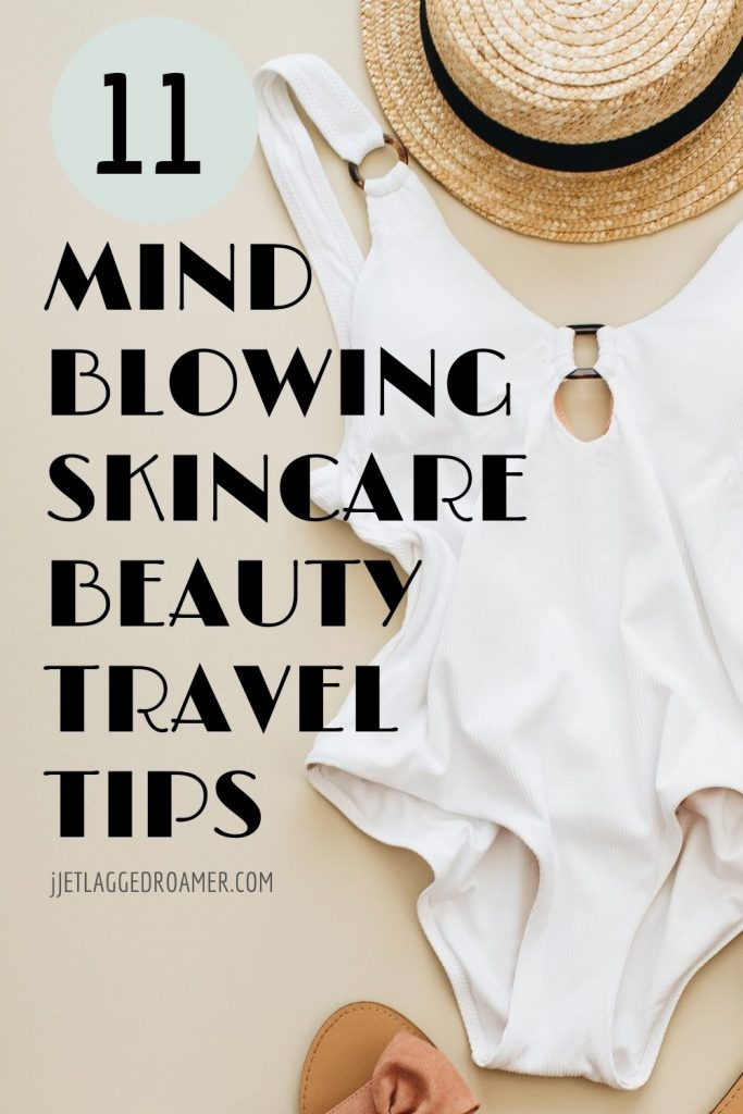 One piece swimsuit with a straw hat and words that read 11 mind blowing skincare beauty travel tips.