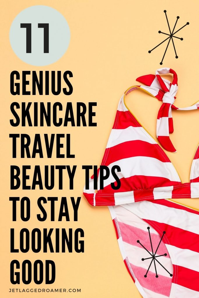 Striped bikini and words that read 11 genius skincare travel beauty tips to stay looking good.