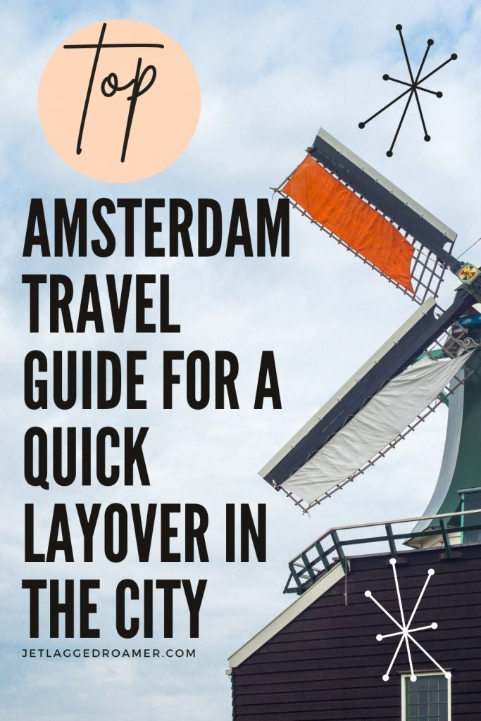 Windmill on a sunny day. Text reads top Amsterdam travel guide for a quick layover in the city.