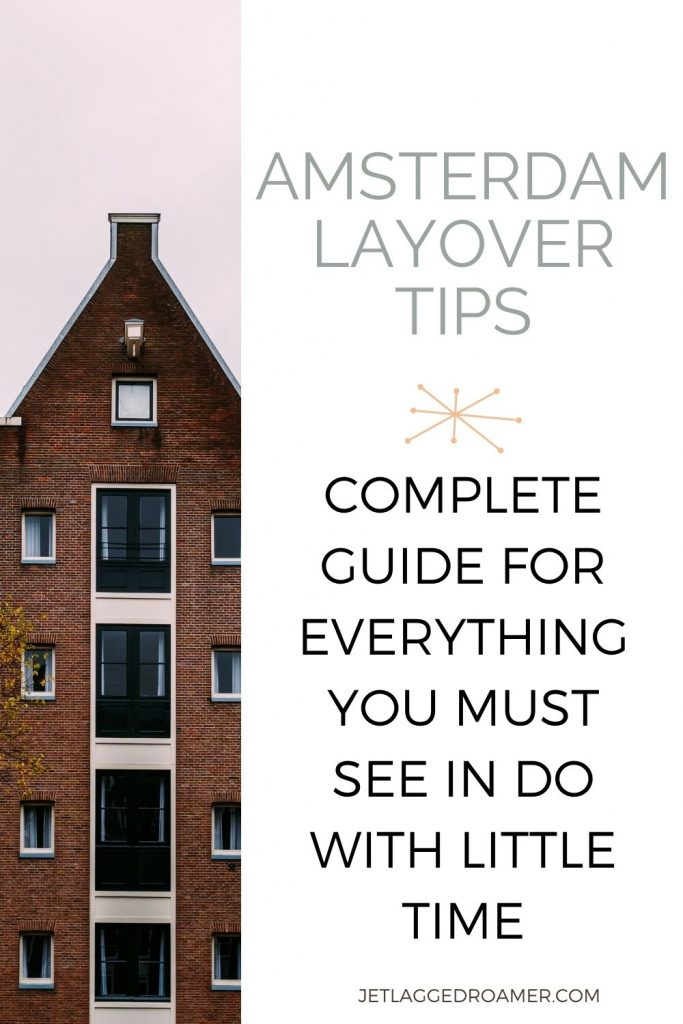 Gingerbread home with text reading Amsterdam layover tips complete guide for everything you must see and do with little time.