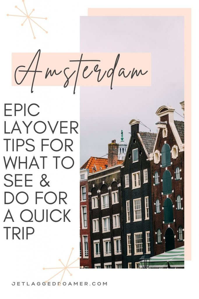 Gingerbread homes in Amsterdam during sunset. Text reads Amsterdam epic layover tips for what to do and see for a quick trip.