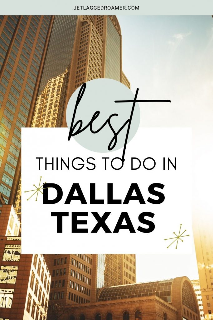 Downtown Dallas on a sunny day with text saying best things to do in Dallas.