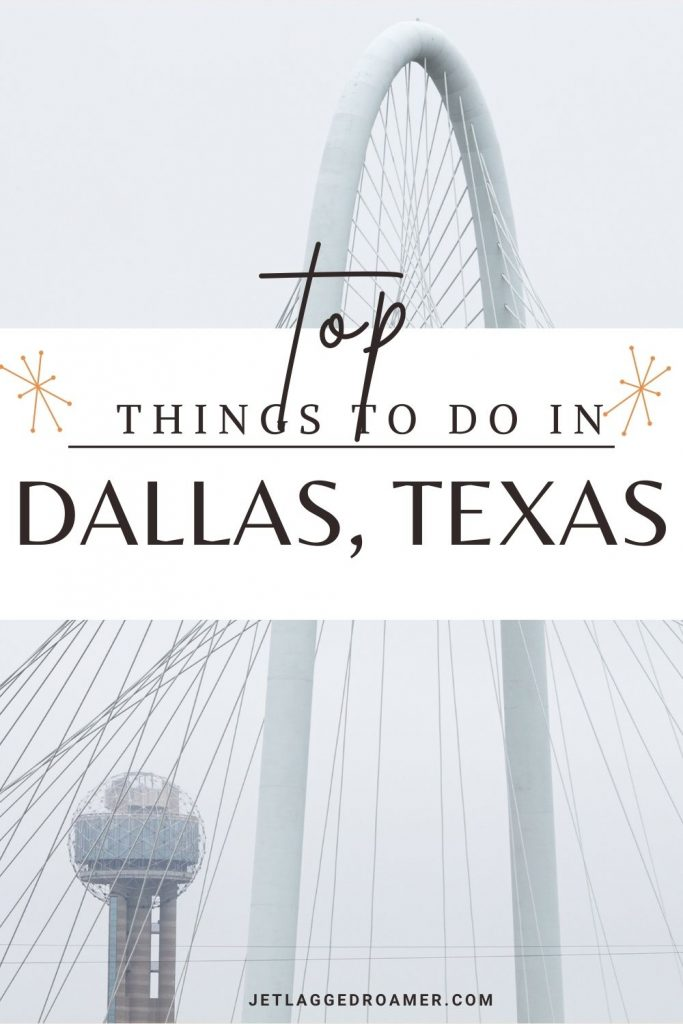 Text reads top things to do in Dallas. Image of the Margret Hunt hill bridge.