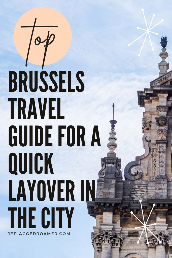 Text reads top Brussels travel guide for a quick layover in the city. Image of an orate building.