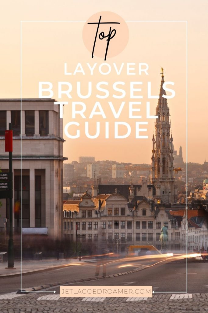Brussels during sunset. Words on photo read top layover Brussels travel guide.