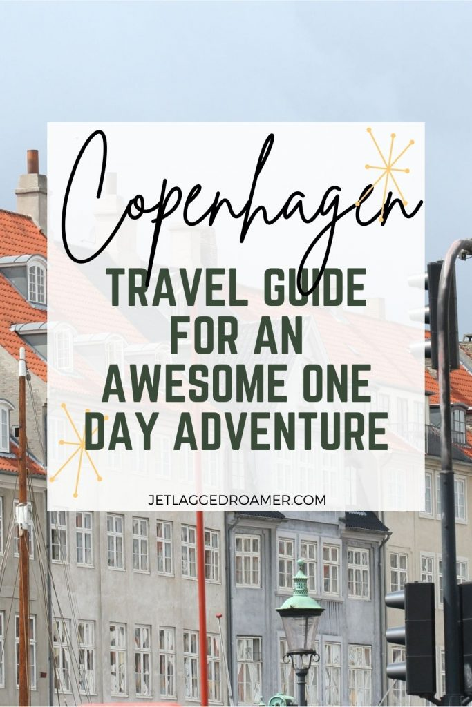 Copenhagen travel guide for an awesome one day adventure and image of Nyhavn canal.