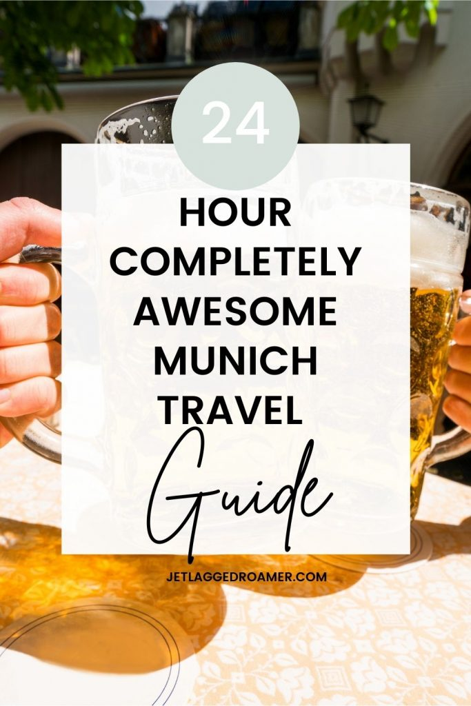 Words read 24 hour completely awesome Munich travel guide. Image of two people giving a cheers with large beer steins.