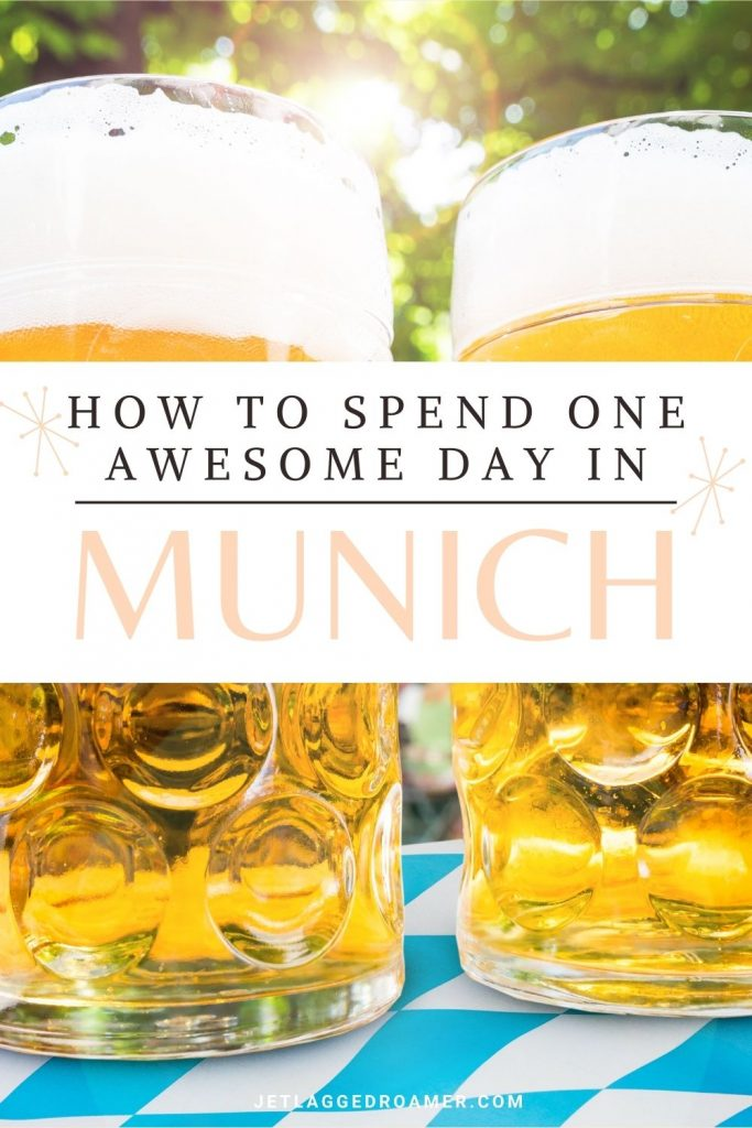 Two German beers in large steins on a table. Text says how to spend one awesome day in Munich.
