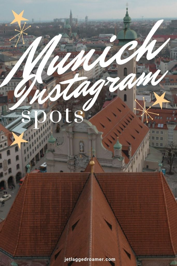 Picture of old town and text that reads Munich Instagram spots.