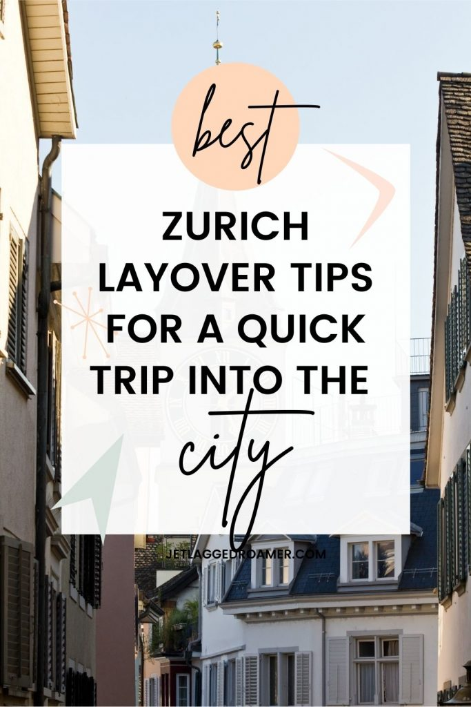 Text says best Zurich layover tips for a quick trip into the city. Picture of Zurich old town.
