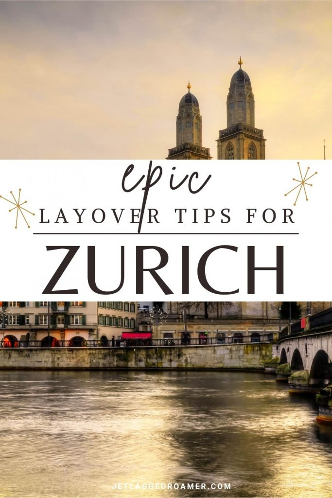 Text saays epic layover tips for Zurich. Picture of Limmat River.
