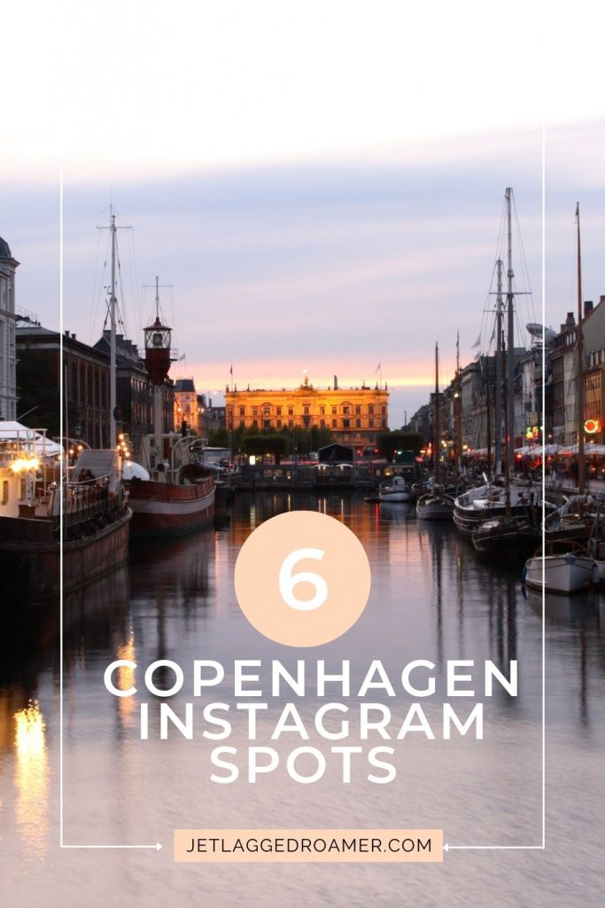 Text that reads 6 Copenhagen Instagram spots and Nyhavn canal during sunset.