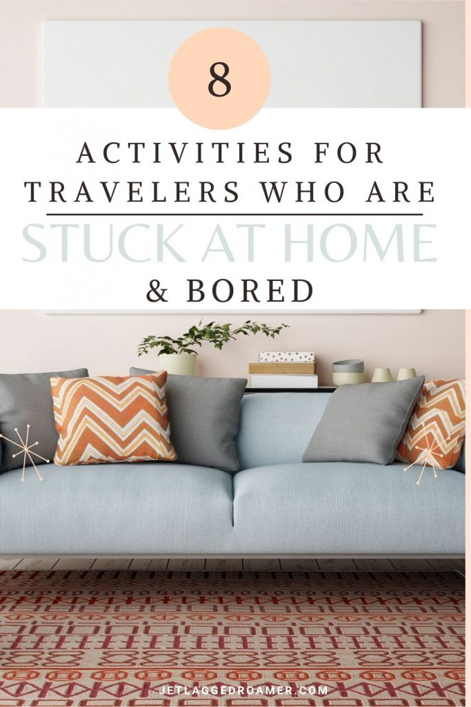 Colorful living room with an overlay that says 8 activities for travelers who are stuck at home and bored.