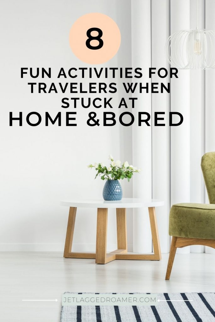 Modern crisp living room with text that says 8 fun activities for travelers when stuck at home and bored.