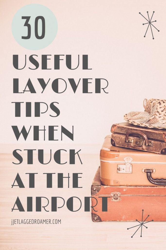 Suitcases stacked and text that reads 30 useful layover tips when stuck at the airport.