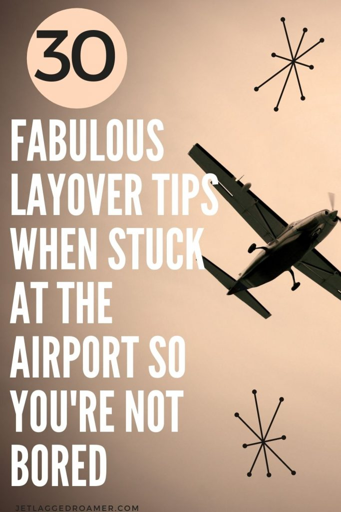 Plane flying in the sky during sunset. Text reads 30 fabulous layover tips when stuck at the airport so you're not bored.