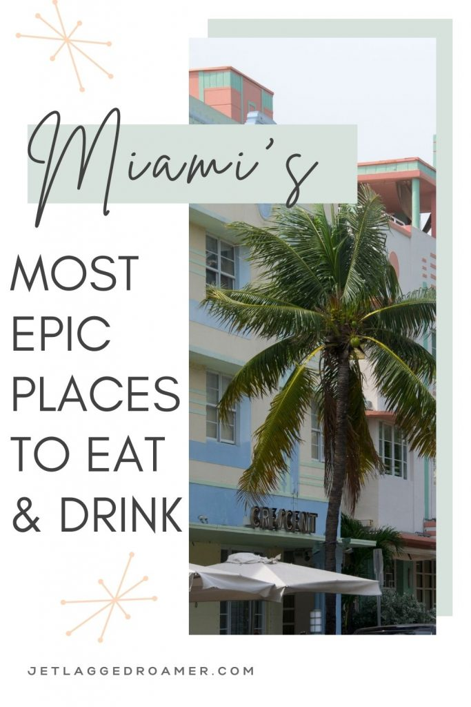 Pinterest pin that says Miami's most epic places to eat and drink. Miami art deco on a sunny day.