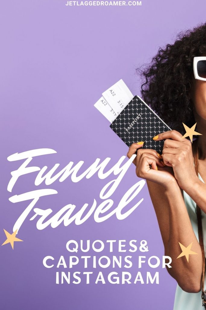 Woman holding a passport. Text reads Funny travel quotes and captions for Instagram.