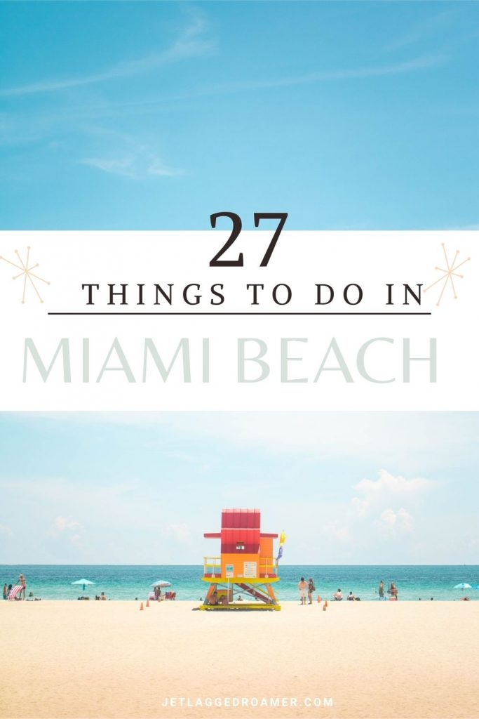 Colorful lifeguard tower in front of the ocean in South Beach on a sunny day. Text says 27 things to do in Miami Beach.