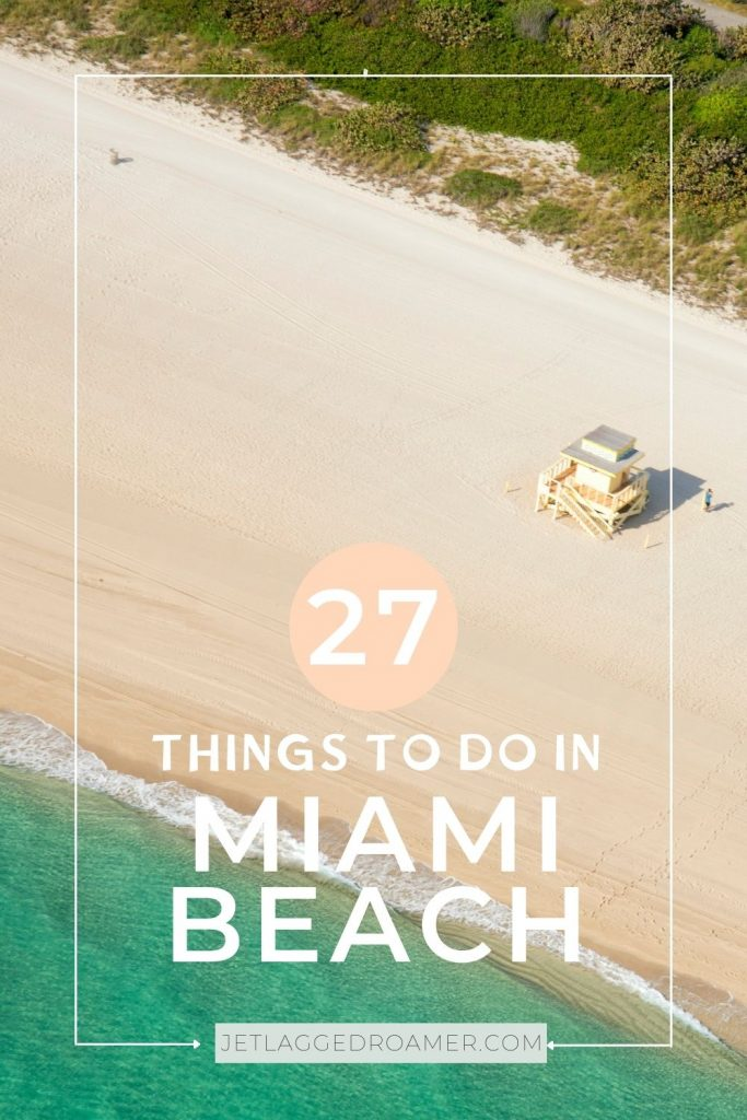 Text reads 27 things to do in Miami Beach. Ariel view of Miami South Beach empty on a sunny day.