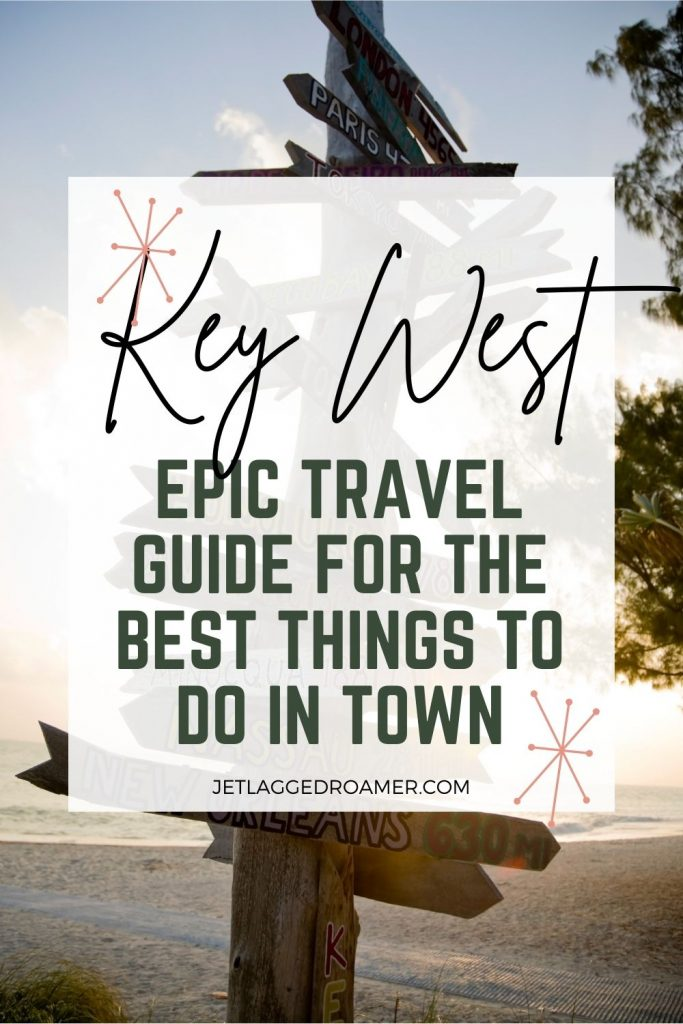 Text reads Key West epic travel guide for the best things to do in town.  Image of the beach.