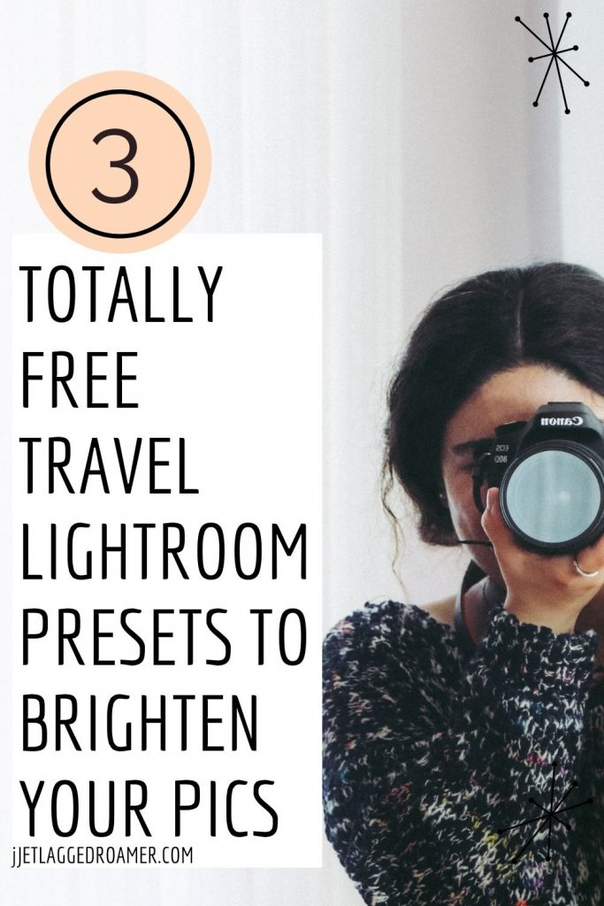 Woman holding and looking through a professional camera. Text reads 3 totally free travel lightroom presets to brighten your photos.