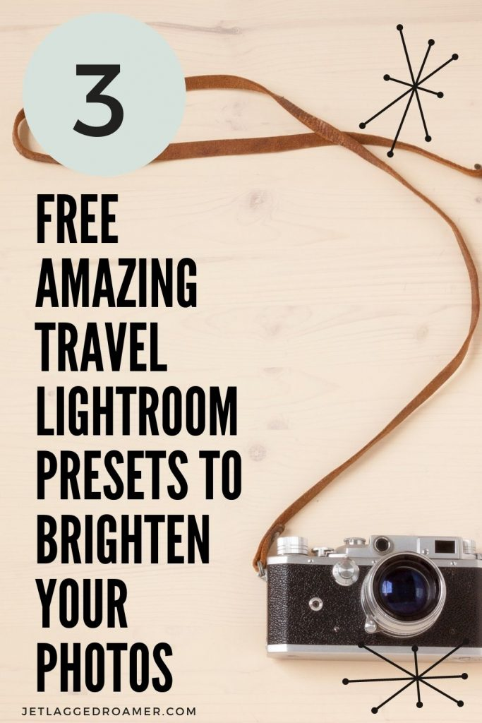 Text reads 3 amazing travel lightroom presets to brighten your photos. Image has a camera with a neck holder.