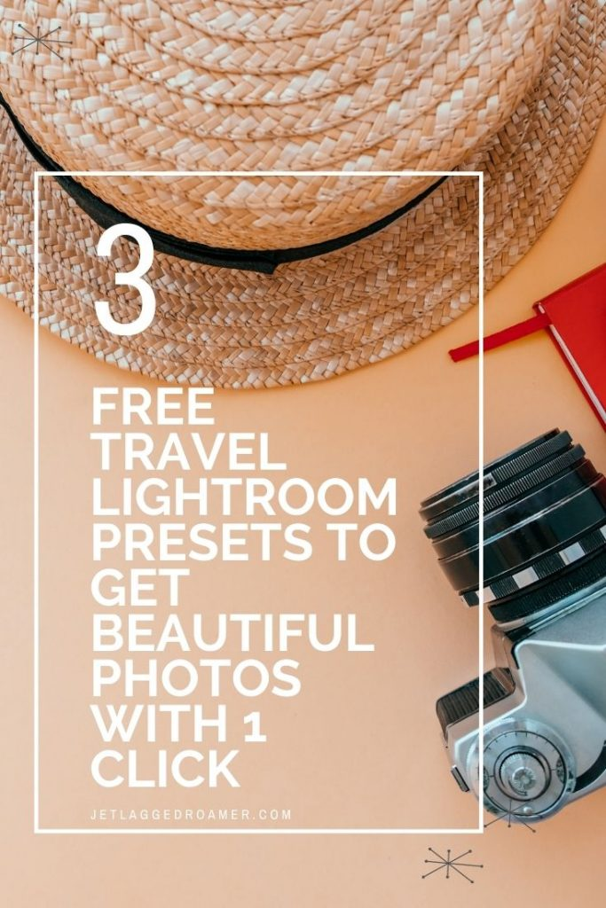 Image with a camera and sun hat. Text reads 3 free travel lightroom presets to get beautiful photos with 1 click.
