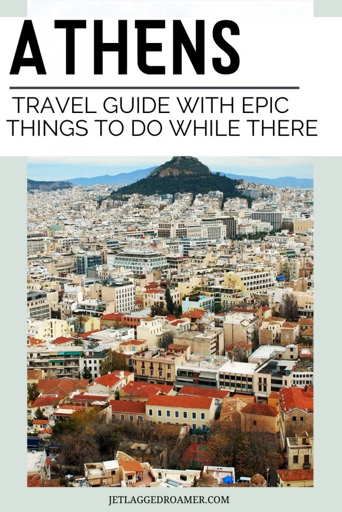 Text reads Athens travel guide with epic things to do while there. Picture of Mount Lycabettus.