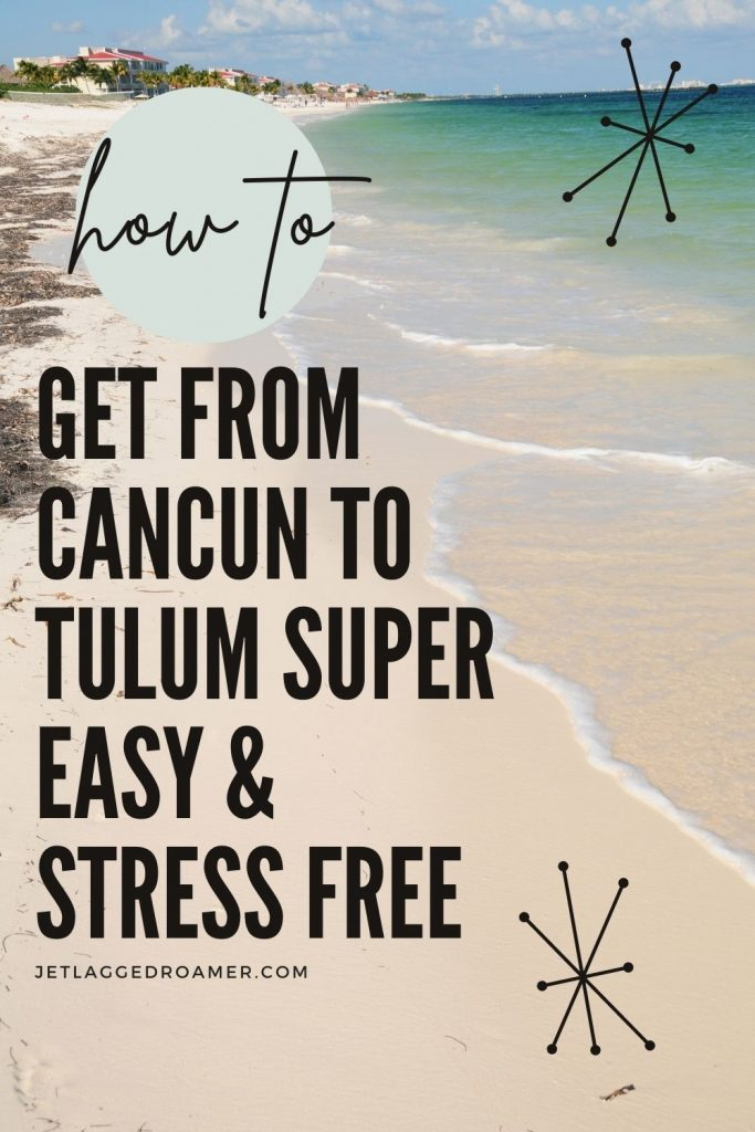 Beach in Tulum with text that says how to get from Cancun to Tulum super easy and stress free.
