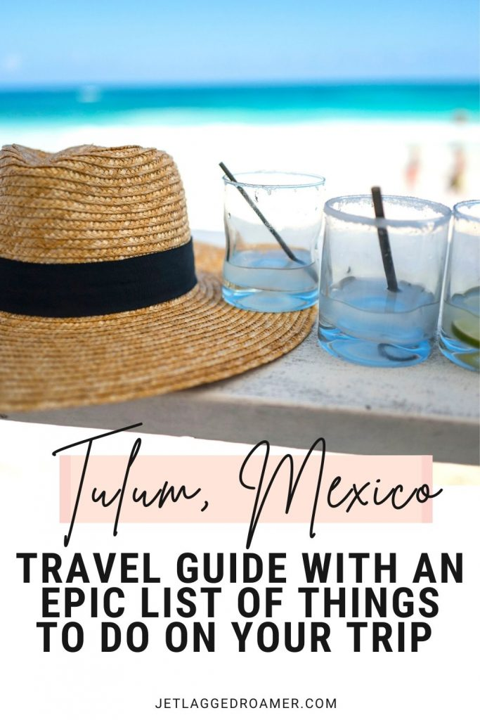Image of a straw hat and empty glasses in front of the beach. Text reads Tulum, Mexico travel guide with an epic list of things to do