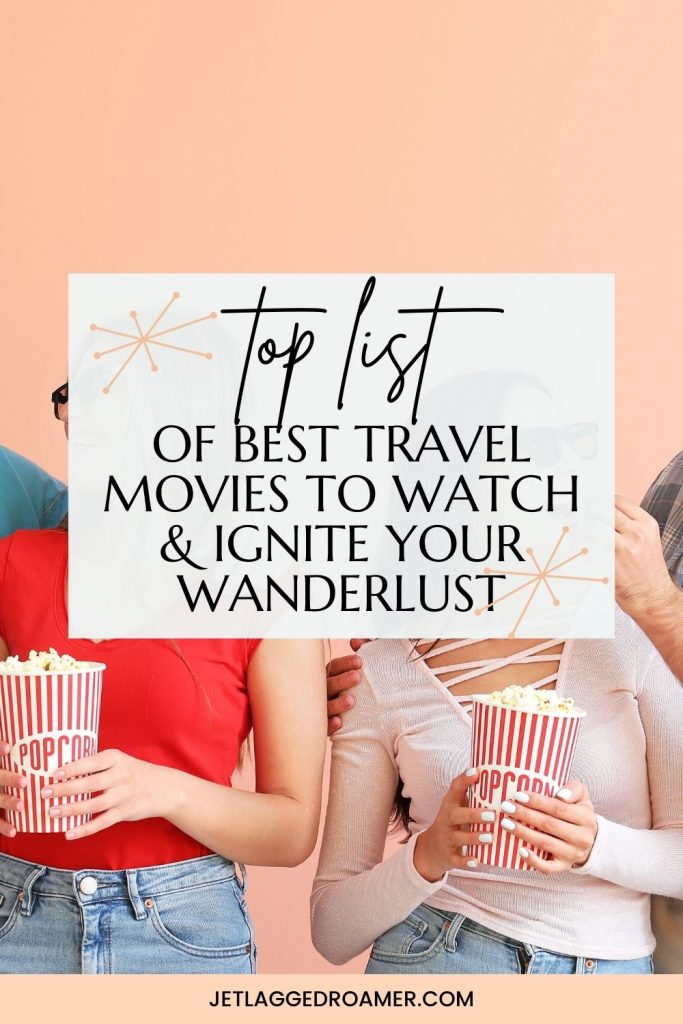 Text reads top list of best travel movies to watch and ignite wanderlust.