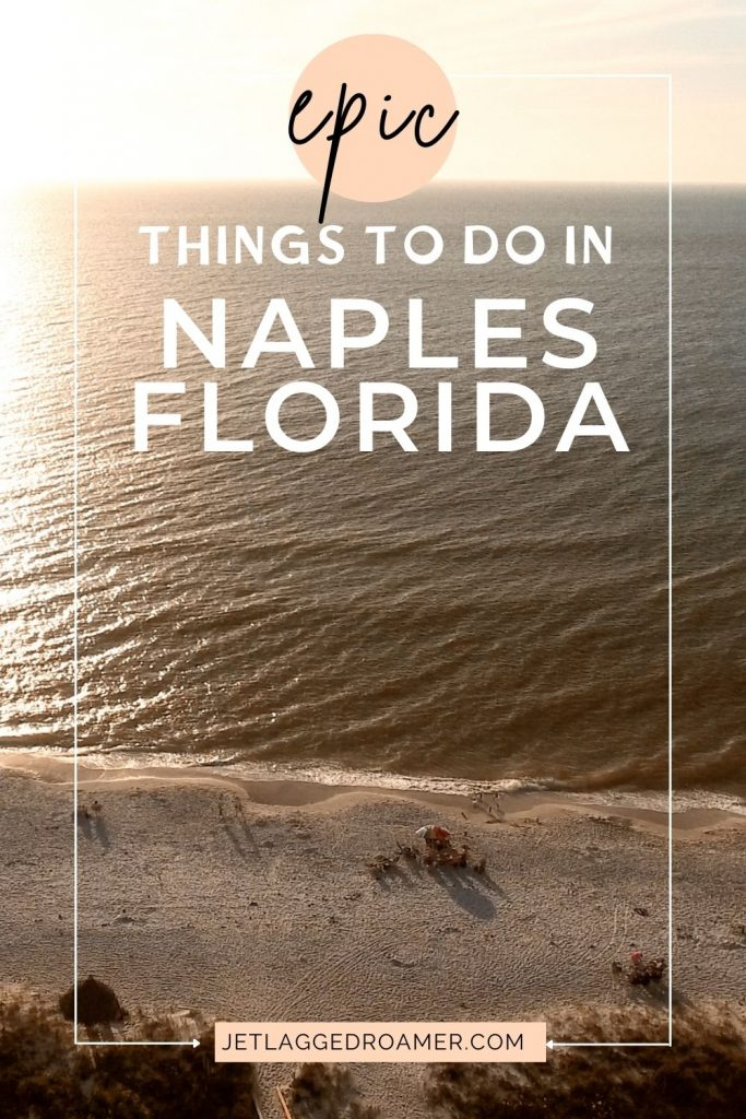 Aerial view of the Naples beach and text that reads things to do in Naples, Florida.