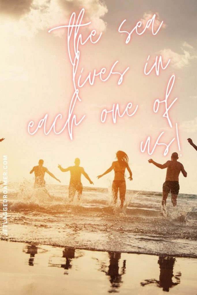 """Friends running into the ocean an a quote reading """"the sea lives in each one of us!"""""""