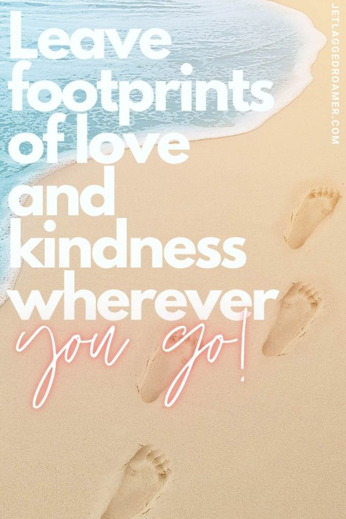 """footprints along the shoreline and a thoughtful beach quote """"leave footprints of love and kindness wherever you go!"""""""