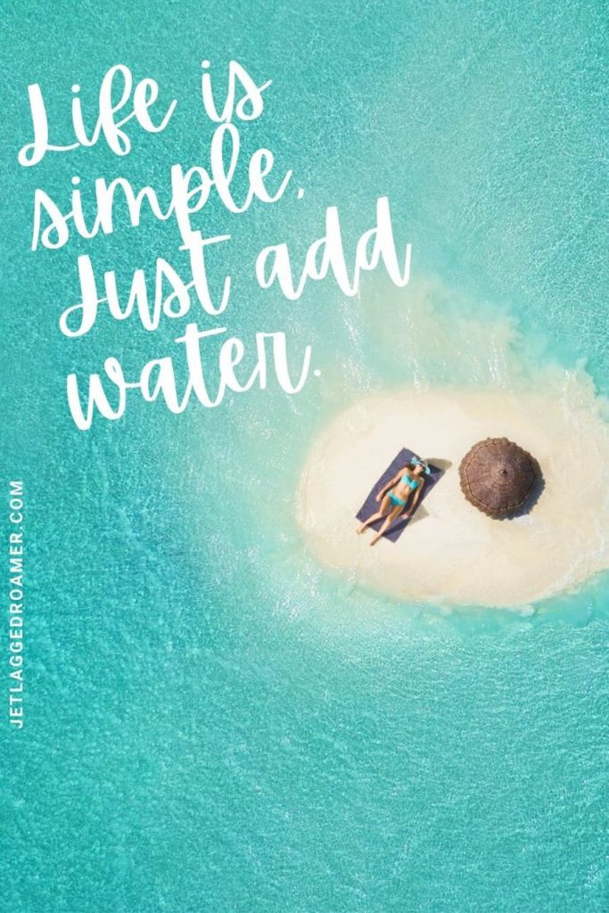 """Lady in her bikini laying on a towel and a mini island with a straw umbrella in the middle. of the ocean and a beach life quote that says """"life is simple, just add water."""""""