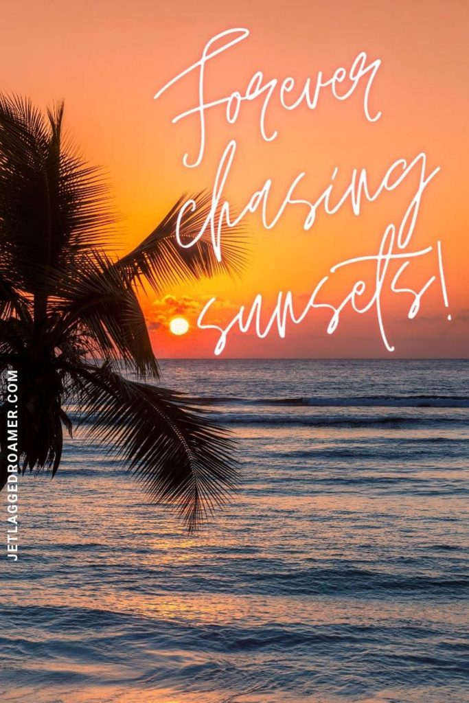 """tropical island orange and pink sunset setting on the ocean with a beach sunset quote saying """"forever chasing sunsets!"""""""